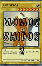 Momos Shidos :v 2  by soyhillaryclinton