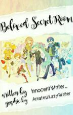 Beloved Secret Room. [HIATUS] by Innocentwriter_
