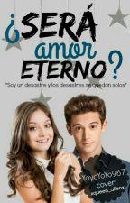 ¿Será Amor Eterno? - Segunda temporada {Lutteo} by Pxchis