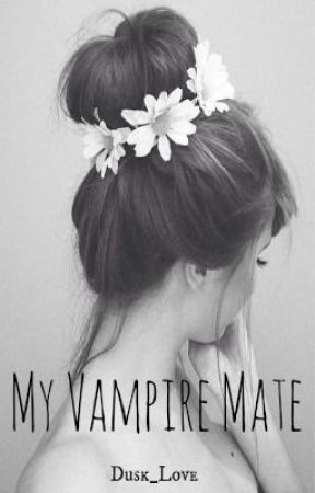 My Vampire Mate by Dusk_Love