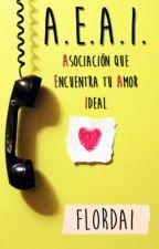 A.E.A.I. [Asociación Que Encuentra Tu Amor Ideal] © by FlorDai
