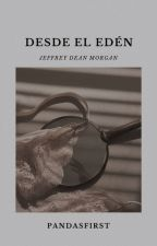 Desde el Edén «Jeffrey Dean Morgan» by pandasfirst