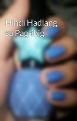 Hindi Hadlang sa Pag-ibig by randomlyimperfect