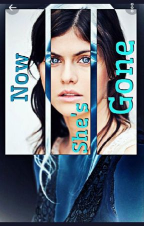 Now She's Gone (One-Shot McCall Sister - Teen Wolf by DylanPosey360