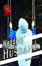 WEDDING TO MY HUSBAND by elyfaridah
