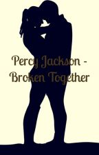Percy Jackson - Broken Together by JonathanHall530