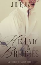 His Lady in Breeches (Everard Family #5) by greenwriter