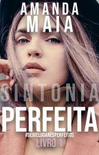 SINTONIA PERFEITA | 1 by itsamandamaia