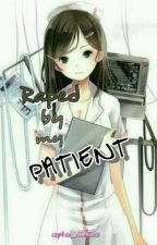 Raped by my Patient by blos_som