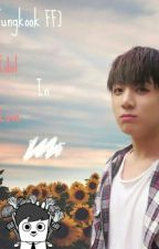 JEON JUNGKOOK FF- Idol In Love by seungyeonieee