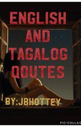 English and Tagalog qoutes  by ChristiineFEdanoJuga