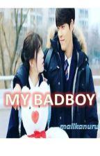 MY BADBOY by malikanurul