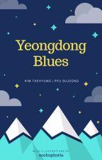 Yeongdong Blues [Taehyung × Sujeong] by jodohnyacimol