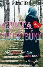 CINTA SI ULAT BUKU by MiraFifah_