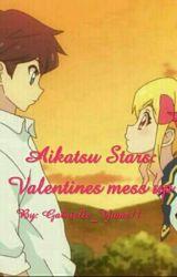 Aikatsu Stars: Valentines Mess Up by Gabrielle_Yume11