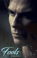 Fools [One Shot] Damon & Elena by destruction9
