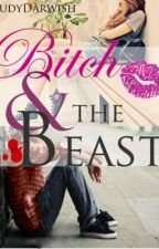 B!tch and the Beast by JEDDEJ