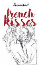 French Kisses by freakyhellye