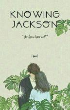 Knowing Jackson by auburnair