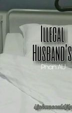 Illegal Husband's by ifphancouldfly