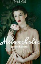 Melancholic by BookFaced