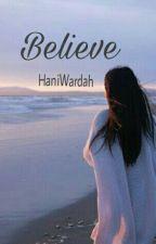 BELIEVE by HaniWardah