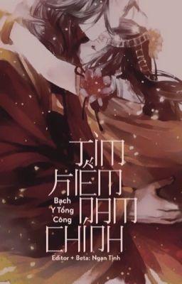 Đọc truyện [Edit] [Xuyên Nhanh] Tìm Kiếm Nam Chính- Bạch Y Tổng Công