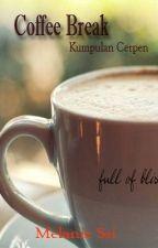 Coffee Break (Kumpulan Cerpen dan Puisi) by MelanieSsi