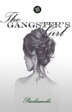 The Gangster's Girl [ Completed ] by PricelessSMiLES