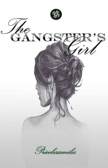 The Gangster's Girl [ Completed ]