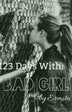 123 days with BadGirl (Completed 3) by Meetayolan