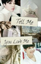 Tell Me You Love Me || Yoonmin by Key_Park