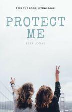 PROTECT ME/ Оберегай меня by leralogas