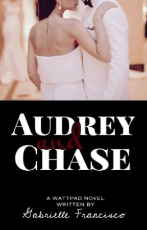 Audrey and Chase (COMPLETED) by SweetPeachWP