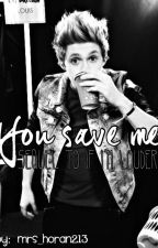You Save Me - Niall Horan FanFic (Sequel to If I'm Louder) by Mrs_Horan213