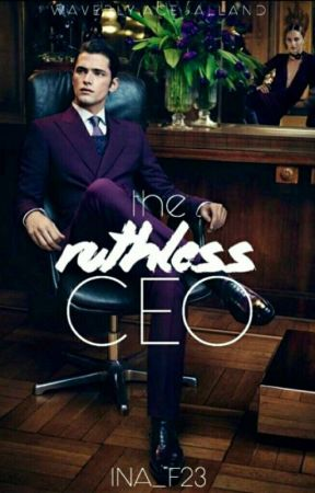 The Ruthless CEO by Ina_f23