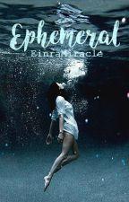 Ephemeral by EinraMiracle