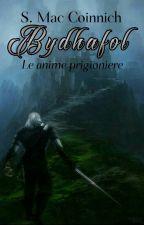 Bydhafol - Le anime prigioniere [Vol. 2] by MacCoinnichS