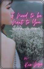 I Need to be Next to You by SchyreineDizon