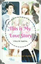 This is My Love Story by AngieFaa_