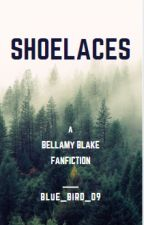 Shoelaces (A Bellamy Blake Fanfiction) by Blue_Bird_09