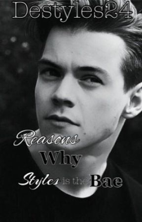Reasons Why Styles is the BAE by DeStyles24