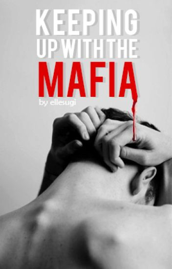 Keeping up with the Mafia [COMING SOON]