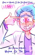 Guns for Hands (I Am In Great Pain) - Rick Sanchez X Reader by Hylian_Of_The_Shire