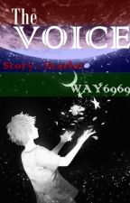 The Voice [END] by WAY6969