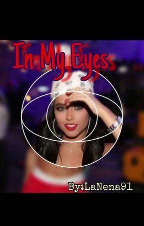In My Eyes by LaNena91
