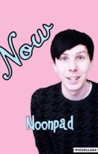 Now (AmazingPhil X Reader) by noonpad