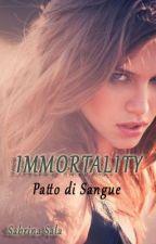 IMMORTALITY - Patto di Sangue by SalaSabrina