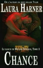 Le Ranch de Willow Springs (Tome 3 ; Chance) (FINI) by AslinnBaile