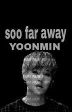 so far away by yoongi0_